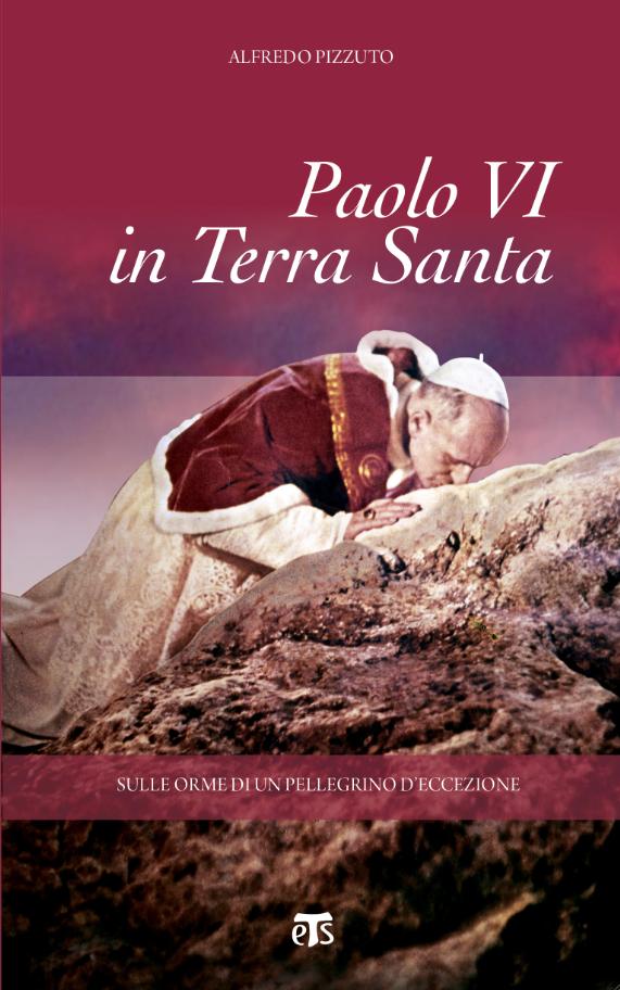 Paolo VI in Terra Santa - Alfredo Pizzuto