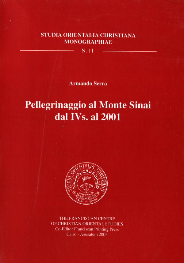 Pellegrinaggio al Monte Sinai dal IVs. al 2001 - Armando Serra