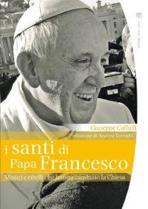 I santi di papa Francesco - Giuseppe Caffulli