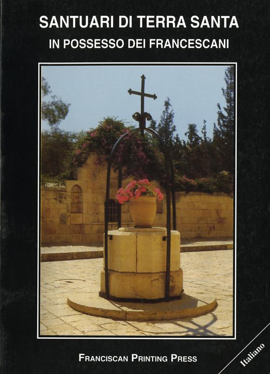 Santuari di Terra Santa in possesso dei Francescani - Basilio Talatinian