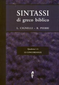 Sintassi di greco biblico-Le concordanze - Lino Cignelli, Rosario Pierri