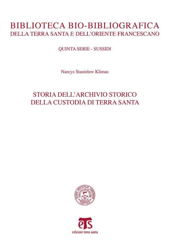 Storia dell'Archivio storico della Custodia di Terra Santa - Narcyz Stanisław Klimas