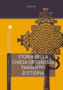 Storia della Chiesa Ortodossa Tawāhedo d'Etiopia - Alberto Elli