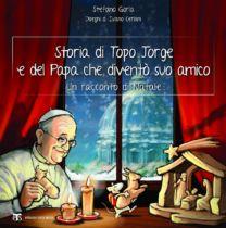 Storia di Topo Jorge e del Papa che diventò suo amico - Ivano Ceriani, Stefano Gorla
