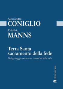 Terra Santa sacramento della fede - Alessandro Coniglio, Frédéric Manns