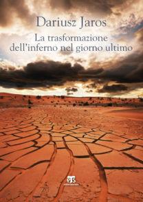 La trasformazione dell'inferno nel giorno ultimo - Dariusz Jaros