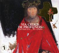 Via Crucis – De Profundis