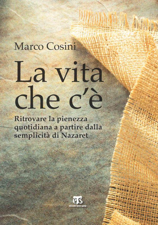 La vita che c'è - Marco Cosini
