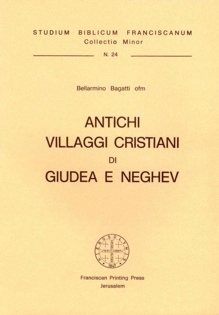 Antichi villaggi cristiani di Giudea e Neghev - Bellarmino Bagatti