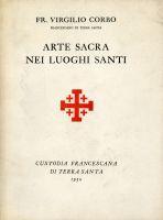 Arte sacra nei Luoghi Santi - Virgilio Canio Corbo