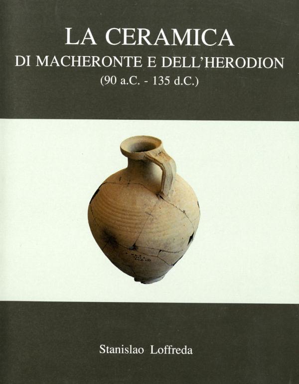 La ceramica di Macheronte e dell'Herodion (90 a.C.-135 d.C.) - Stanislao Loffreda