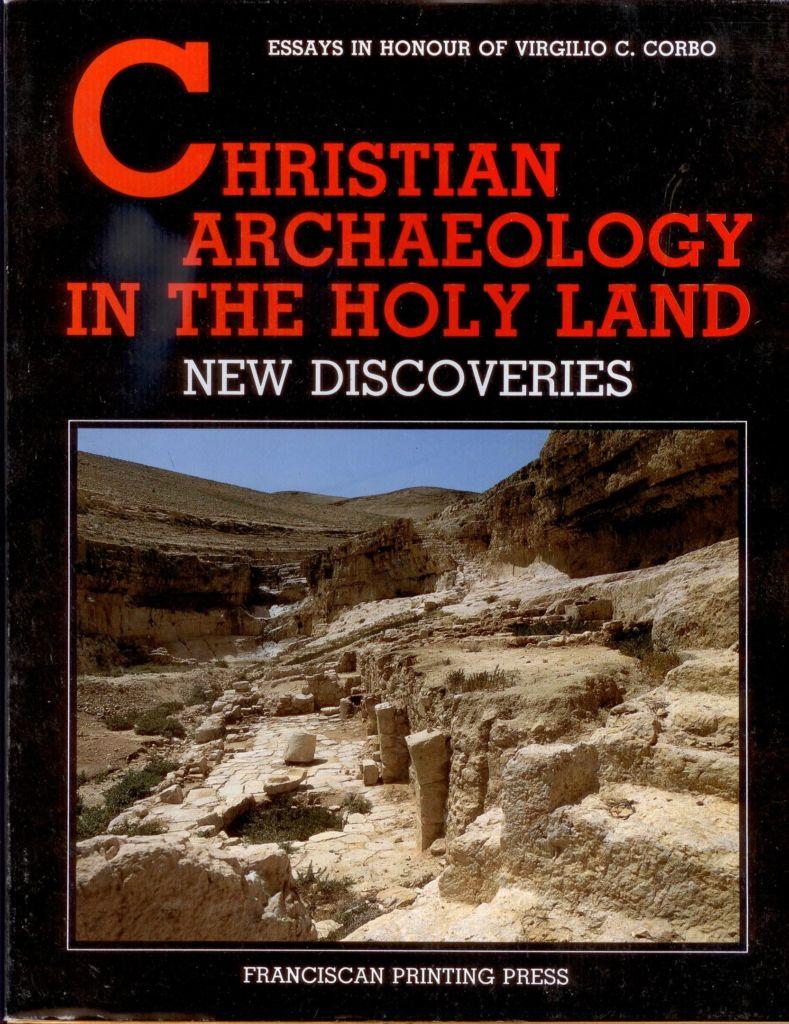 Christian Archaeology in the Holy Land. New discoveries - Eugenio Alliata, Giovanni Claudio Bottini, L. Di Segni