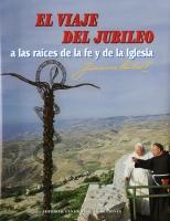 Juan Pablo II. El viaje del Jubileo