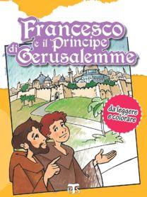 Francesco e il Principe di Gerusalemme - Ivano Ceriani