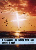 Il messaggio dei luoghi santi agli uomini di oggi - Ignazio Mancini