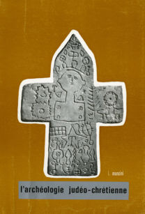 L'archéologie judéo-chrétienne - Ignazio Mancini
