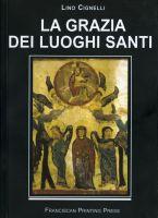 La grazia dei luoghi santi - Lino Cignelli