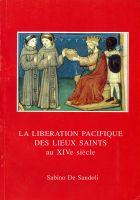La libération pacifique des Lieux Saints au XIVe siècle - Sabino De Sandoli