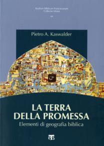 La terra della promessa - Pietro A. Kaswalder