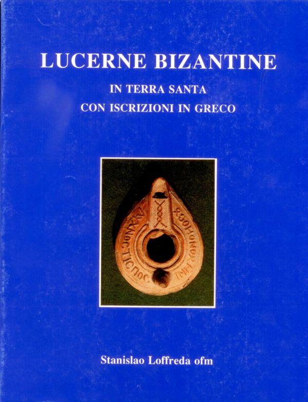 Lucerne bizantine in Terra Santa con iscrizioni in greco - Stanislao Loffreda