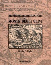 Ricerche archeologiche al Monte degli Ulivi - Virgilio Canio Corbo