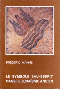 Le symbole eau-Esprit dans le judaïsme ancien - Frédéric Manns