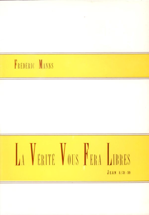 La Vérité vous fera libres - Frédéric Manns