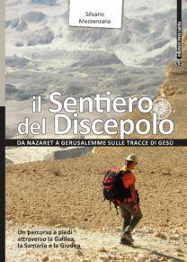 Il Sentiero del Discepolo - Silvano Mezzenzana