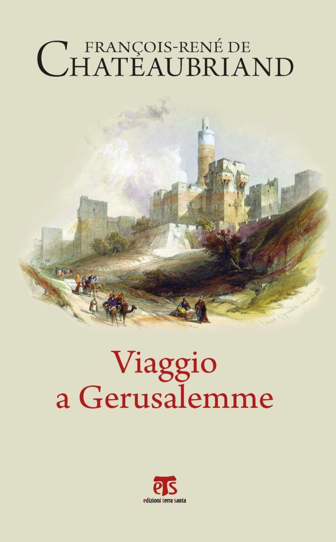 Viaggio a Gerusalemme - François-René de Chateaubriand