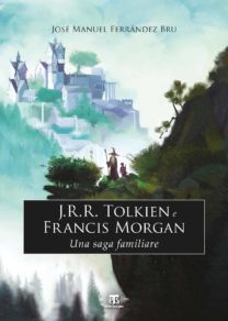 J.R.R. Tolkien e Francis Morgan - José Manuel Ferrández Bru