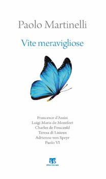 Vite meravigliose - Paolo Martinelli