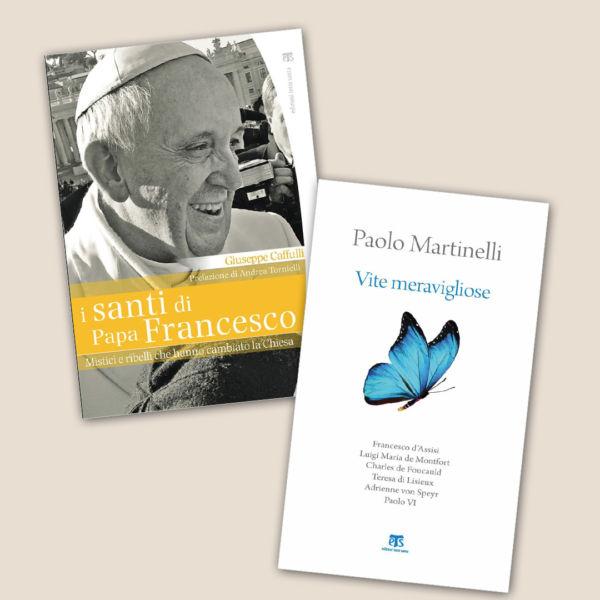 I santi di papa Francesco + Vite meravigliose