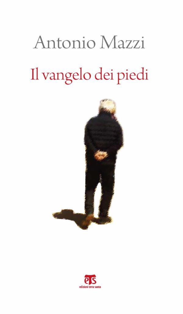 Il vangelo dei piedi - Antonio Mazzi