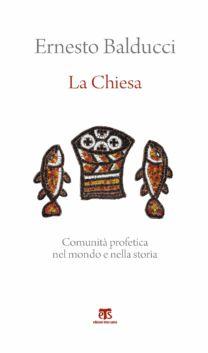 La Chiesa - Ernesto Balducci