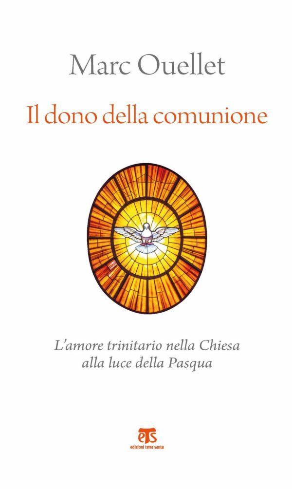 Il dono della comunione - Marc Ouellet