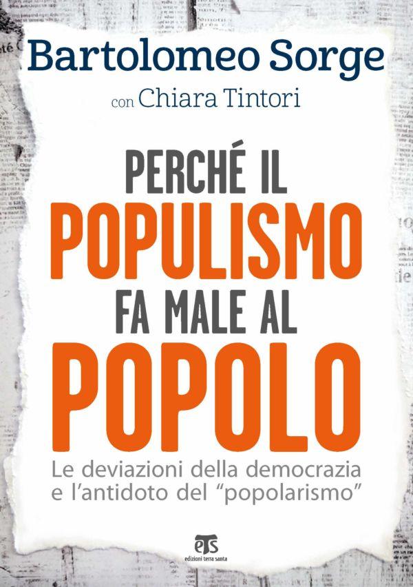 Perché il populismo fa male al popolo - Bartolomeo Sorge, Chiara Tintori