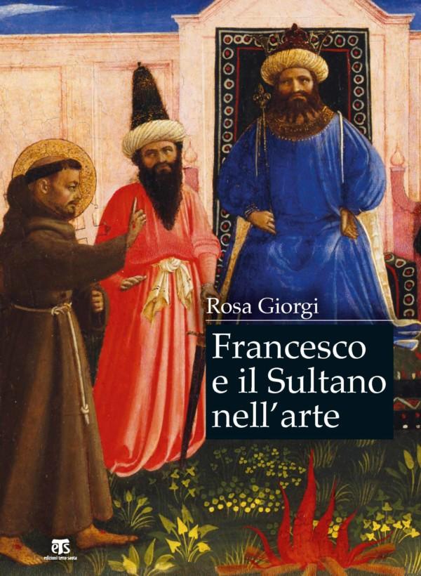 Francesco e il Sultano nell'arte - Rosa Giorgi