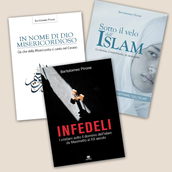 Infedeli + Ciò che della misericordia si canta nel Corano + Sotto il velo dell'islam (II ed.) - Bartolomeo Pirone