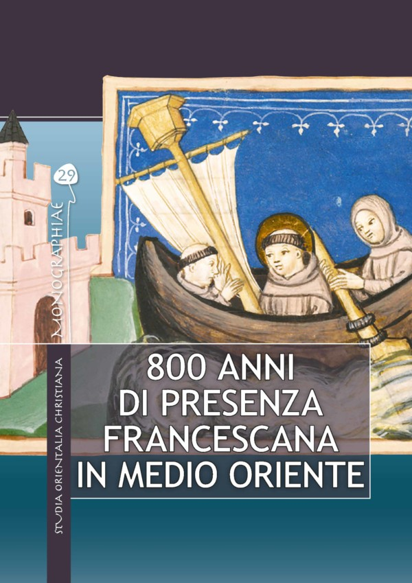 800 anni di presenza francescana in Medio Oriente