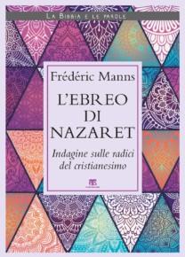 L'ebreo di Nazaret - Frédéric Manns