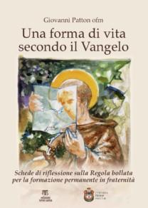Una forma di vita secondo il Vangelo - Francesco Patton