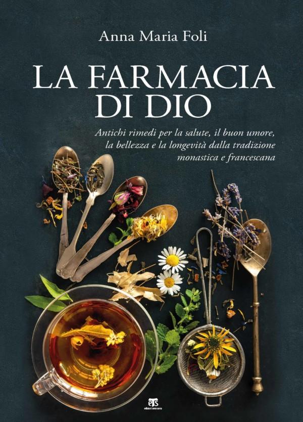 La farmacia di Dio - Anna Maria Foli