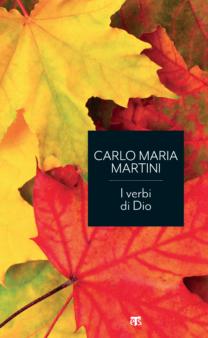 I verbi di Dio – edizione economica - Carlo Maria Martini