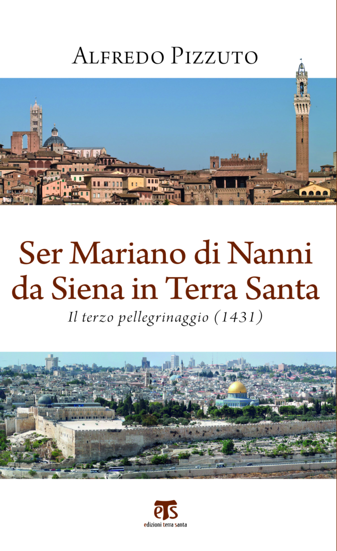 Ser Mariano di Nanni da Siena in Terra Santa - Alfredo Pizzuto
