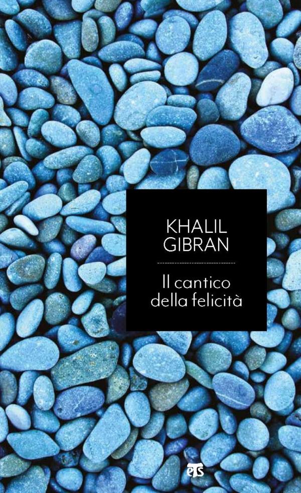 Il cantico della felicità - Khalil Gibran