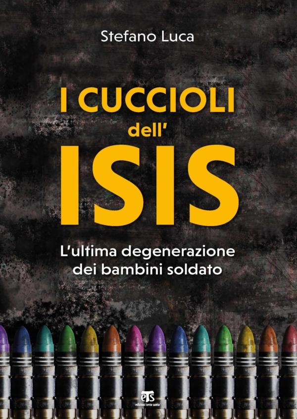 I cuccioli dell'ISIS - Stefano Luca