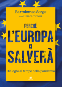 Perché l'Europa ci salverà - Bartolomeo Sorge, Chiara Tintori