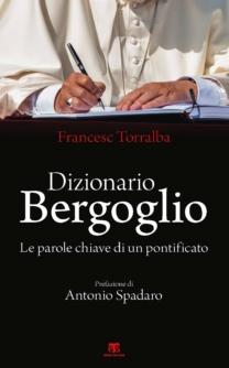 Dizionario Bergoglio - Francesc Torralba